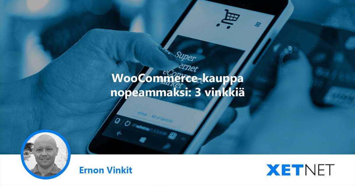 WooCommerce verkkokauppa nopeammaksi: 3 vinkkiä