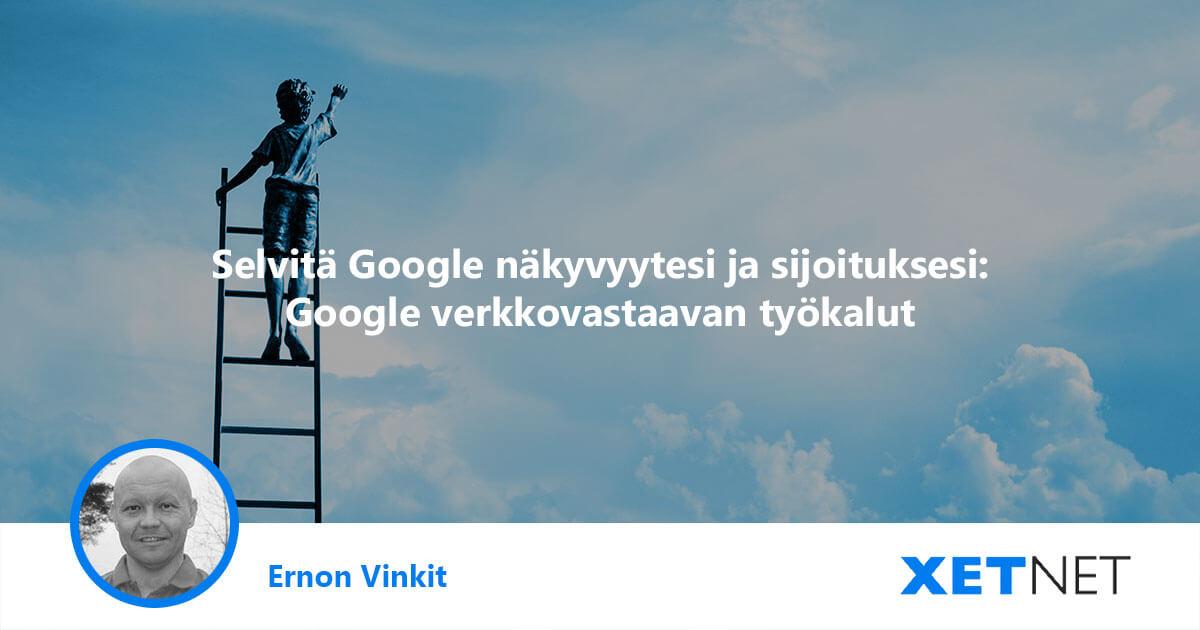 Selvitä Google näkyvyytesi ja sijoituksesi hakukonetuloksissa Googlen verkkovastaavan työkaluilla