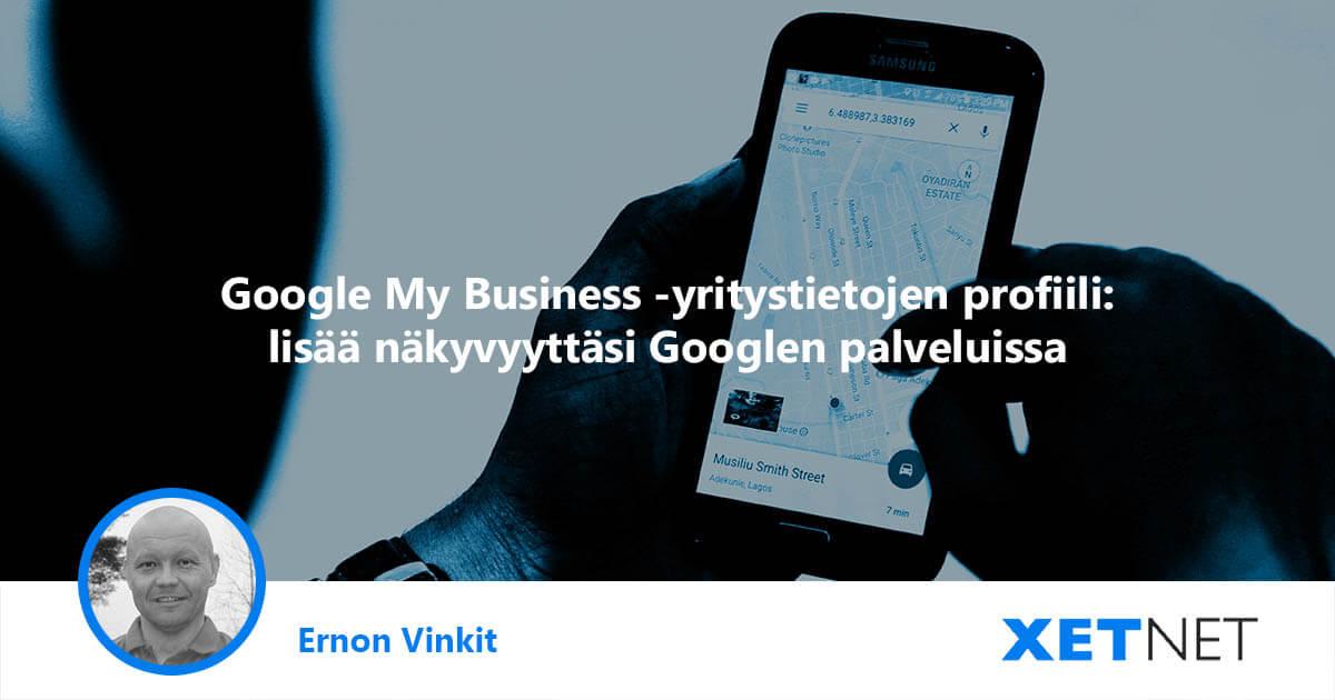 Google My Business -profiili parantaa yrityksesi näkyvyyttä