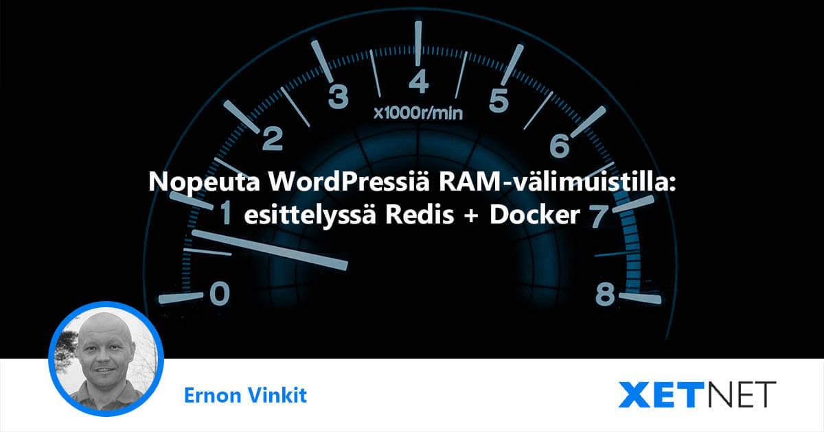 Nopeuta WordPressiä RAM-välimuistilla: esittelyssä Redis + Docker
