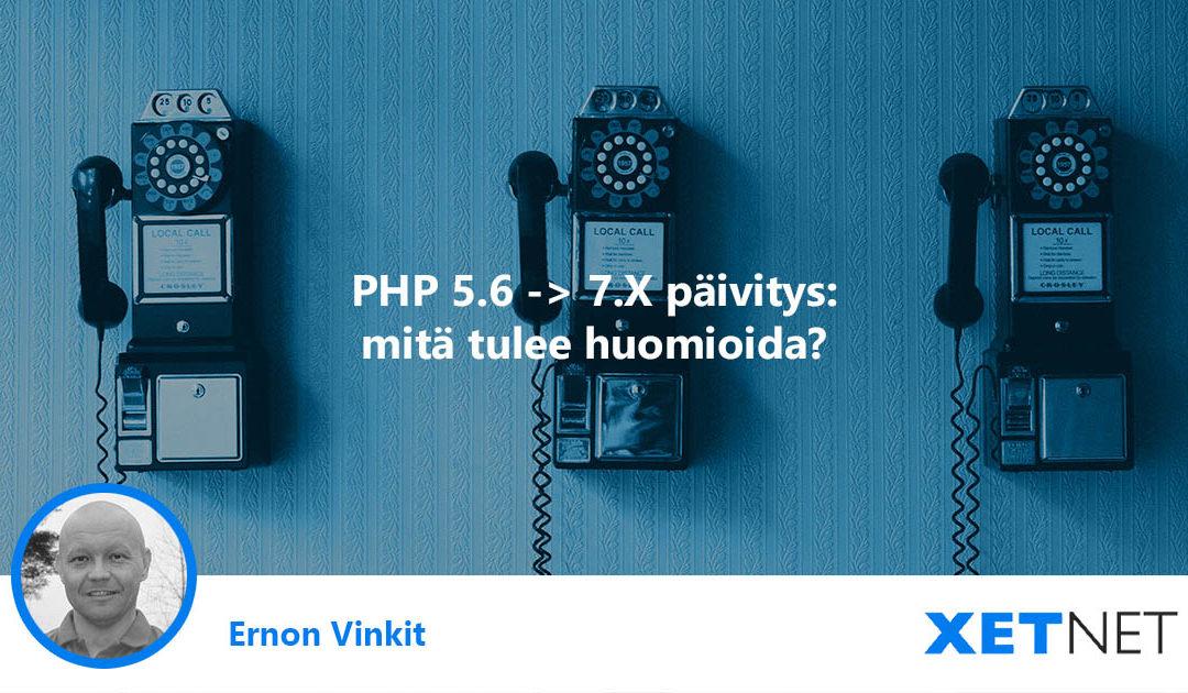 PHP 5.6 -> 7.X päivitys: mitä tulee huomioida?