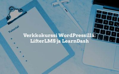 Verkkokurssin perustaminen WordPressillä: LifterLMS ja LearnDash