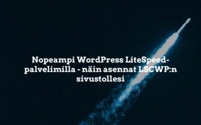Nopeampi WordPress XetNETin LiteSpeed-palvelimilla