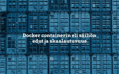 Docker containerin eli säiliön edut ja skaalautuvuus
