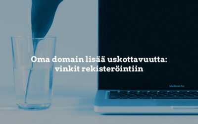 Oma domain lisää uskottavuutta: vinkit rekisteröintiin