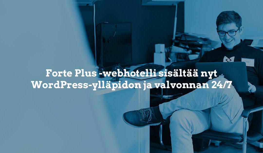 Forte Plus -webhotelliin sisältyy WordPress-ylläpito ja 24/7 valvonta