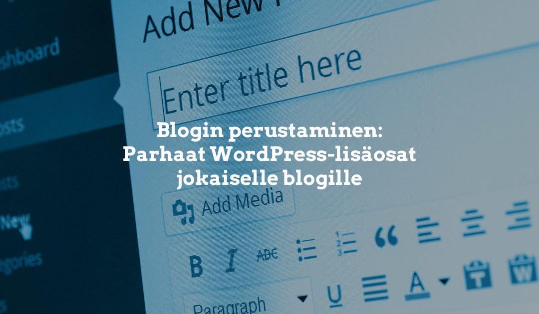 Blogin perustaminen: parhaat WordPress-lisäosat esittelyssä